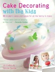 Cake Decorating with the Kids - Jill Collins and Natalie Saville