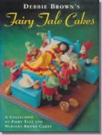 Fairy Tale Cakes By Debbie Brown * SPECIAL ORDER ITEM